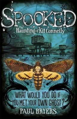 Spooked: The Haunting of Kit Connelly by Paul Bryers