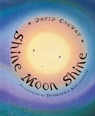 Shine Moon Shine by David Conway
