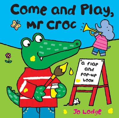 Come and Play Mr Croc by Jo Lodge
