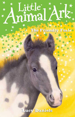 The Friendly Foal by Lucy Daniels