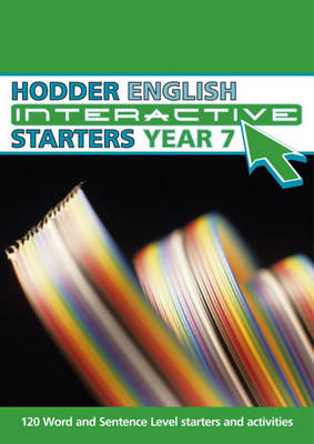 Hodder English Interactive Starters for Year 7 by Karen Blake, Linda Hill, Nick Wells