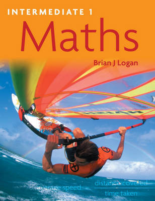 Intermediate 1 Maths by Brian Logan