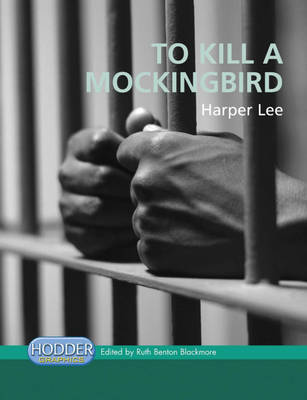 Hodder Graphics: To Kill A Mockingbird by Harper Lee, Ruth Benton Blackmore