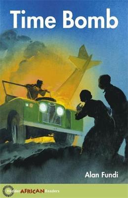 Hodder African Readers: Time Bomb by Alan Fundi, John Hare