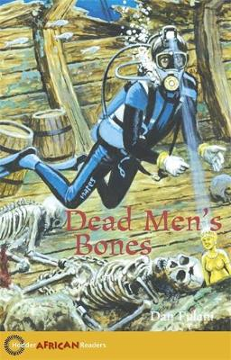 Hodder African Readers: Dead Men's Bones by Dan Fulani, John Hare