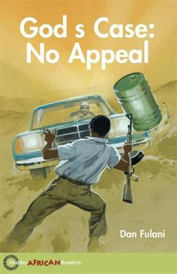 Hodder African Readers: God's Case: No Appeal by Dan Fulani, John Hare