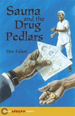 Hodder African Readers: Sauna and the Drug Pedlars by John Hare, Dan Fulani