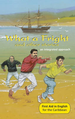 What a Fright! and Other Stories Reader An Integrated Approach by Angus Maciver, Keisha Down, Thelma Baker, Lorna Down