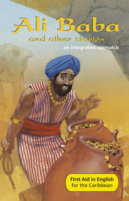 Ali Baba and Other Stories An Integrated Approach by Angus Maciver, Keisha Down, Thelma Baker, Lorna Down