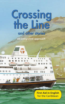 Crossing the Line and Other Stories An Integrated Approach by Angus Maciver, Keisha Down, Thelma Baker, Lorna Down