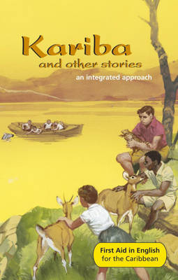 Kariba and Other Stories: First Aid in English Reader F Caribbean Edition An Integrated Approach by Angus Maciver, Keisha Down, Thelma Baker