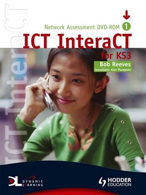 ICT Interact for Key Stage 3 - Teacher Pack 1 by Bob Reeves