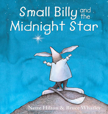Small Billy and the Midnight Star by Nettie Hilton, Bruce Whatley