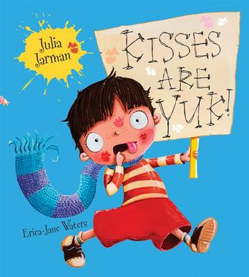Kisses are Yuk by Julia Jarman