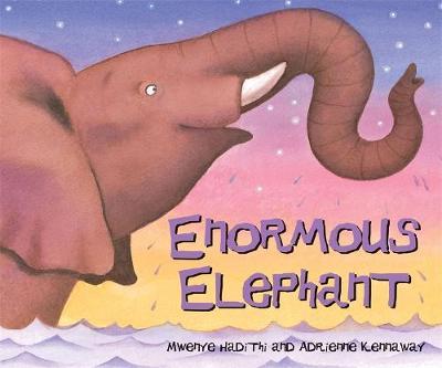 Enormous Elephant by Mwenye Hadithi