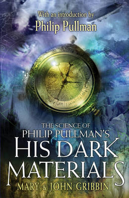 Science of Phillip Pullman's His Dark Materials by