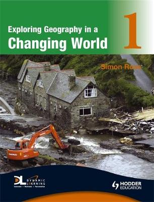 Exploring Geography in a Changing World 1 by Simon Ross