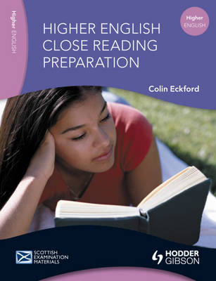Higher English Close Reading Preparation Close Reading Preparation by Colin Eckford