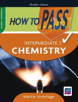 How to Pass Intermediate 2 Chemistry by Martin Armitage