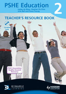 PSHE Education Teacher's Resource Book by Lesley de Meza, Stephen de Silva, Julie Ball, Fiona Young