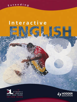 Interactive English Extending Pupil's Book by Linda Hill, Zoe Livingstone, Saira Sawtell, Pat Woolfe