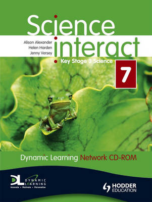Science Interact Y7 Dynamic Learning Network Edition by Alison Alexander, Helen Harden, Jenny Versey