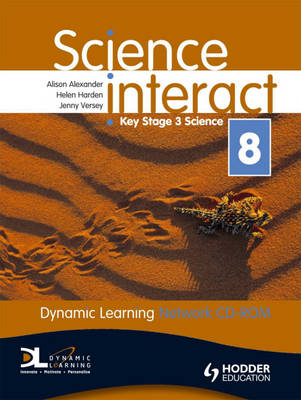 Science Interact Dynamic Learning by Alison Alexander, Helen Harden, Jenny Versey