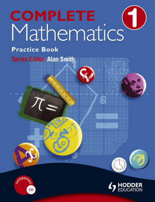 Complete Mathematics Practice Book 1 by Alan Smith