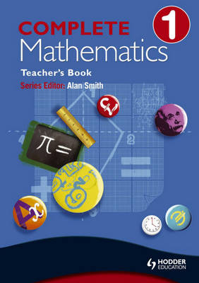 Complete Mathematics Teacher's Book by Alan Smith