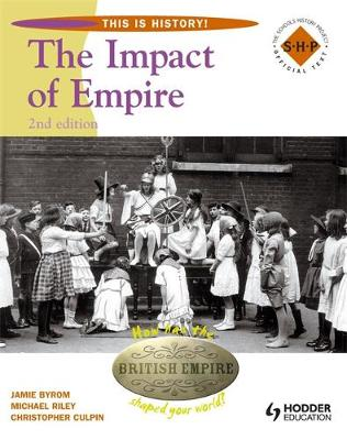 This is History: Impact of Empire Pupil's Book by Christopher Culpin, Jamie Byrom, Michael Riley