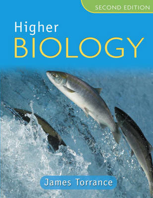 Higher Biology by James Torrance, James Fullarton, Clare Marsh, James Simms