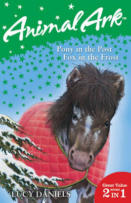 Pony in the Post & Fox in the Frost WITH Fox in the Frost by Lucy Daniels