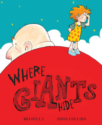 Where Giants Hide by Mij Kelly