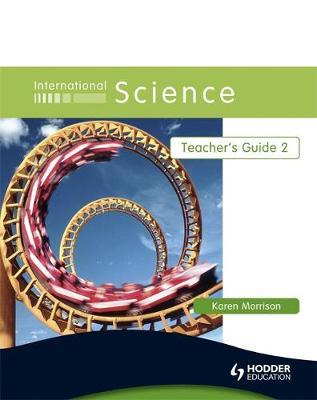 International Science Teacher's Guide 2 by Karen Morrison
