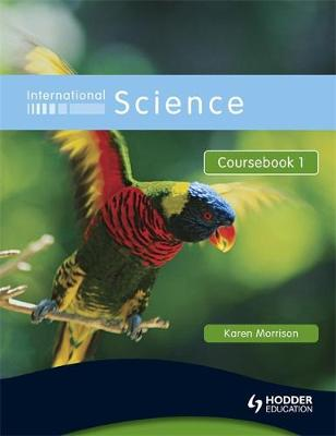 International Science Coursebook 1 by Karen Morrison