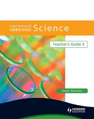 International Science Teacher's Guide by Karen Morrison