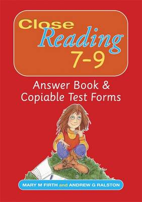 Close Reading 7-9 Answer Book & Copiable Test Forms by Mary M. Firth