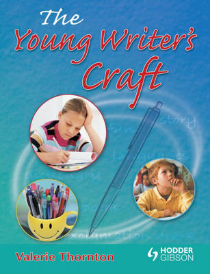 The Young Writer's Craft by Valerie Thornton