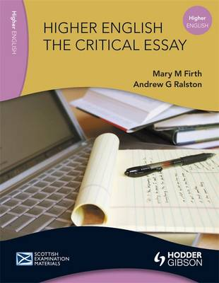 Higher English The Critical Essay by Mary M. Firth, Andrew G. Ralston