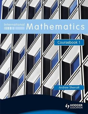 International Mathematics Coursebook 1 Coursebook by Andrew Sherratt