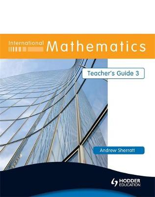 International Mathematics Teacher's Guide by Andrew Sherratt