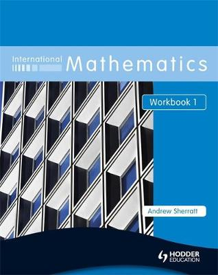 International Mathematics Workbook 1 Workbook by Andrew Sherratt