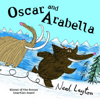 Oscar and Arabella by Neal Layton