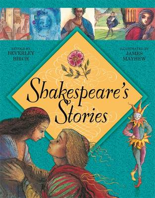 Shakespeare's Stories by Beverley Birch
