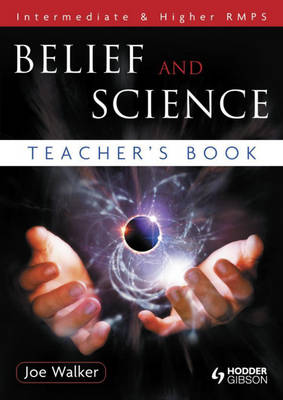 Belief and Science Teacher's Book: Intermediate & Higher RMPS by Joe Walker