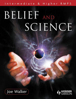 Belief and Science Intermediate and Higher RMPS by Joe Walker
