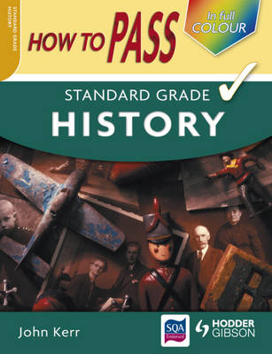 How to Pass Standard Grade History by John Kerr