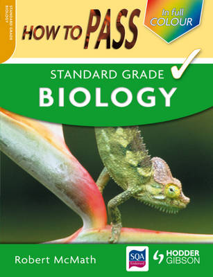 How to Pass Standard Grade Biology by Robert McMath