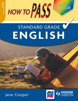 How to Pass Standard Grade English by Jane Cooper