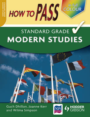How to Pass Standard Grade Modern Studies by Guch Dillon, Joanne Kerr, Wilma Simpson